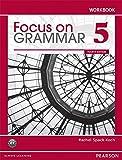 Focus on Grammar Level 5 (4E) Workbook
