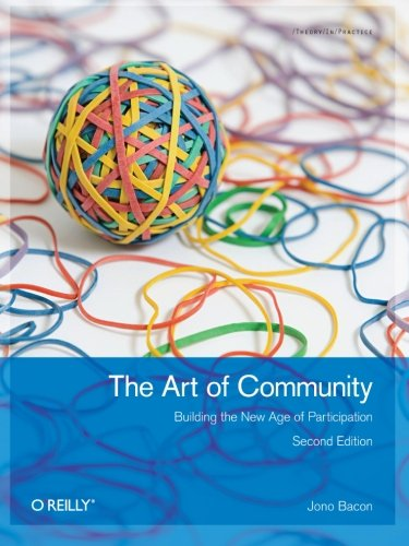 Download The Art of Community: Building the New Age of Participation 1449312063