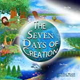 The Seven Days of Creation: Based on Biblical Texts