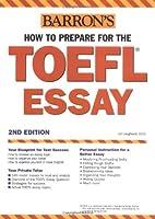 How to Prepare for the TOEFL Essay (Barron's How to Prepare for the Computer-Based Toefl Essay)