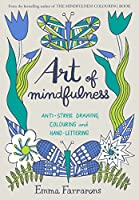 Art of Mindfulness: Anti-stress drawing, colouring and hand lettering (Colouring Books)