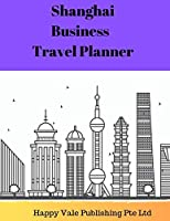 Shanghai Business Travel Planner