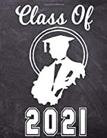 Class of 2021: Lined Journal | Notebook For Class Of 2021 Seniors | 2021 Graduation Gift | College Ruled Composition Notebook