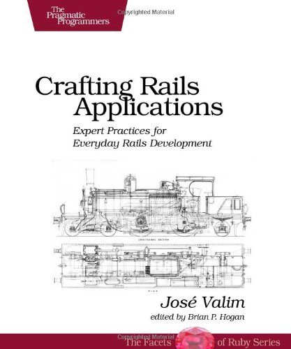 Crafting Rails Applications: Expert Practices for Everyday Rails Development (Pragmatic Programmers)の詳細を見る