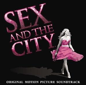 映画「セックス・アンド・ザ・シティ」オリジナル・サウンドトラック