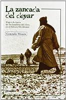 La zancada del deyar : viaje a la tierra de los hombres del libro, en el Sáhara Occidental