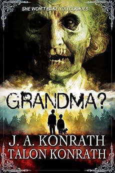 GRANDMA? by [Konrath, J.A., Konrath, Talon]