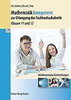 Mathematik kompetent zur Erlangung der Fachhochschulreife. Niedersachsen: Klassen 11 und 12 - Nichttechnische Fachrichtungen