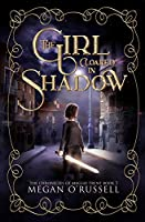The Girl Cloaked in Shadow (The Chronicles of Maggie Trent)