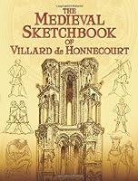 The Medieval Sketchbook of Villard de Honnecourt (Dover Fine Art, History of Art)