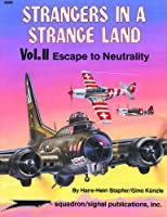 Strangers in a Strange Land: Escape to Neutrality