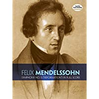 "Mendelssohn: Symphony No. 5 (""Reformation"" in Full Score)"