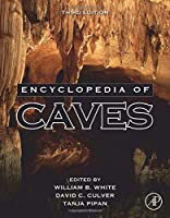 Encyclopedia of Caves, Third Edition