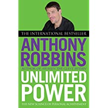 Unlimited Power: The New Science of Personal Achievement