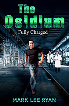The Osidium: Fully Charged (Genetic Engineering Science Fiction Book 2) by [Ryan, Mark Lee]