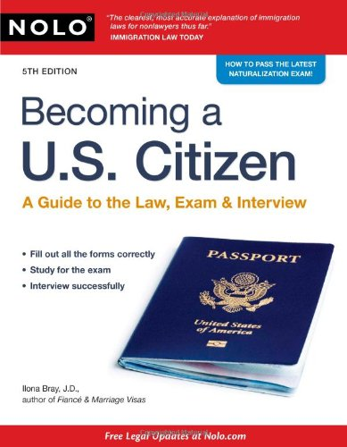 Download Becoming a U.S. Citizen: A Guide to the Law, Exam & Interview 1413312659