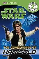 DK Readers L2: Star Wars: The Adventures of Han Solo (DK Readers Level 2)