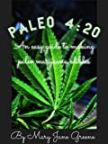 Paleo 4/20: Paleo-friendly marijuana edibles (English Edition)