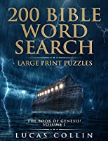 200 Bible Word Search Large Print Puzzles: The Book of Genesis!
