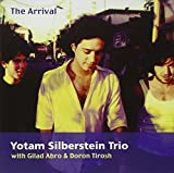 The Arrival by Yotam Silberstein Trio (2004-11-16)