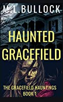 Haunted Gracefield (The Gracefield Hauntings)