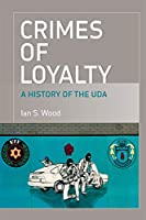 Crimes of Loyalty: A History of the Uda