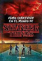 Cómo sobrevivir en el mundo de Stranger Things / How to Survive in a Stranger Things World
