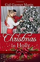 Christmas in Holly: Sweet Contemporary Christmas romance
