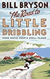 The Road to Little Dribbling: More Notes from a Small Island (Bryson) 画像