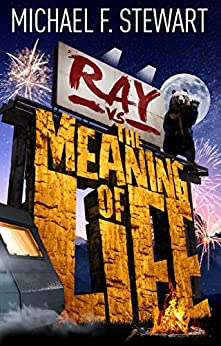 Ray Vs the Meaning of Life by [Stewart, Michael F]