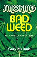 Smoking Bad Weed: Preparation for the Harvest [並行輸入品]