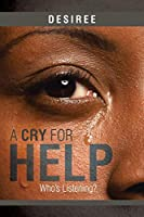 A Cry for Help: Who's Listening?