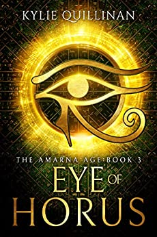 Eye of Horus (The Amarna Age Book 3) by [Quillinan, Kylie]