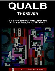 QUALB the Giver(The Encounters of Doctor Faustef with QUALB the Giver, the Supreme Being) (English Edition)