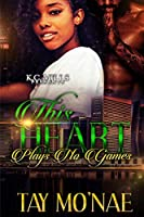 The Heart Plays No Games