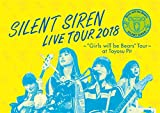 "天下一品 presents SILENT SIREN LIVE TOUR 2018 〜""Girls will be Bears""TOUR〜 @豊洲PIT"
