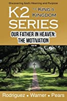 K2 Series Our Father In Heaven: The Motivation (Volume 1) [並行輸入品]