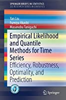 Empirical Likelihood and Quantile Methods for Time Series: Efficiency, Robustness, Optimality, and Prediction (SpringerBriefs in Statistics)