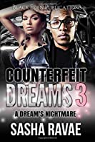 Counterfeit Dreams 3: A Dream's Nightmare