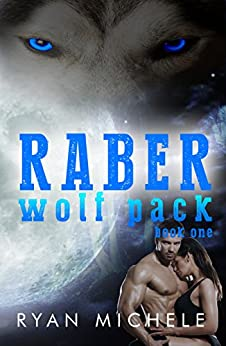 Raber Wolf Pack Book One by [Michele, Ryan]
