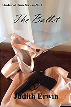 The Ballet (Shadow of Dance Book 2) by [Erwin, Judith]