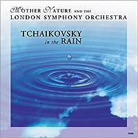 Tchaikovsky in the Rain