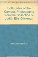 Both Sides of the Camera: Photographs from the Collection of Judith Ellis Glickman