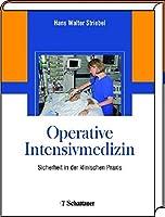 Die operative Intensivmedizin: Sicherheit in der klinischen Praxis