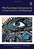 The Routledge Companion to Contemporary Anthropology (Routledge Anthropology Handbooks)