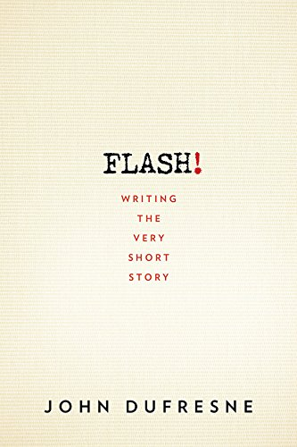 FLASH!: Writing the Very Short Story