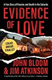 Evidence of Love: A True Story of Passion and Death in the Suburbs 画像
