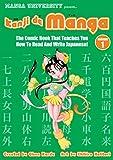Kanji De Manga vol.1 : The Comic Book That Teaches You How ToRead and Write Japanese (Manga University Presents)