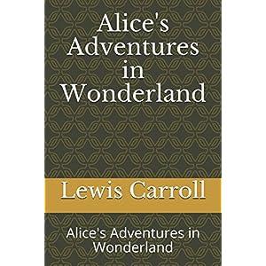 Alice's Adventures in Wonderland: Alice's Adventures in Wonderland