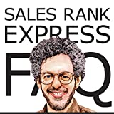 Sales Rank Express FAQ: The Official Guide to the Premier Sales Rank Checker, Book Monitor, and Market Research Tool for Authors and Publishers
